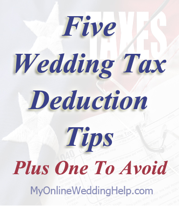 Ways your wedding expenses can help you save on taxes | http://www.MyOnlineWeddingHelp.com