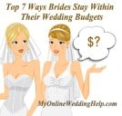 Top 7 Ways Brides Stay Within Their Wedding Budgets