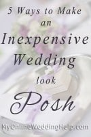 5 Ways to Make an Inexpensive Wedding Look Posh