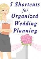 5 Shortcuts for Organized Wedding Planning