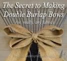 The Secret to Making Double Burlap Bows
