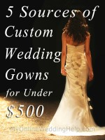 How to find a custom wedding gown for under $500 | MyOnlineWeddingHelp.com