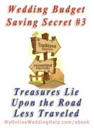 Wedding Budget Savings Secret #3: Treasures Lie Upon the Road Less Traveled