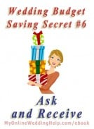 Wedding Budget Savings Secret #6: Ask and Receive