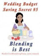 Wedding Budget Savings Secret #5: Blending is Best