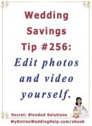 Wedding Budget Savings Tip #256: Edit Photos and Videos Yourself