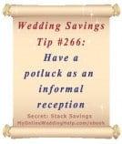 Wedding Budget Savings Tip #266: Have a potluck as an informal reception