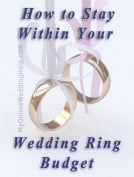 How Stay Within Your Wedding Ring Budget: Metal and Style