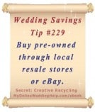 Wedding Budget Savings Tip #229: Buy Pre-owned Then Resell