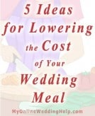 5 Ideas for Lowering the Cost of Your Wedding Meal With Food Selection 1