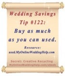 Wedding Budget Savings Tip #122: Buy as much as you can used.