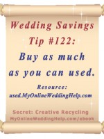 Wedding Budget Saving Tip: Buy as much as you can used. | From Dream Wedding on a Dime ebook at http://MyOnlineWeddingHelp.com/ebook