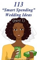 113 Smart Wedding Spending Ideas (Part 1)