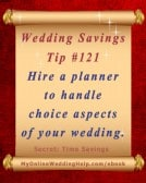 Budget Wedding Idea #121: Hire a wedding planner to handle choice aspects of your wedding.