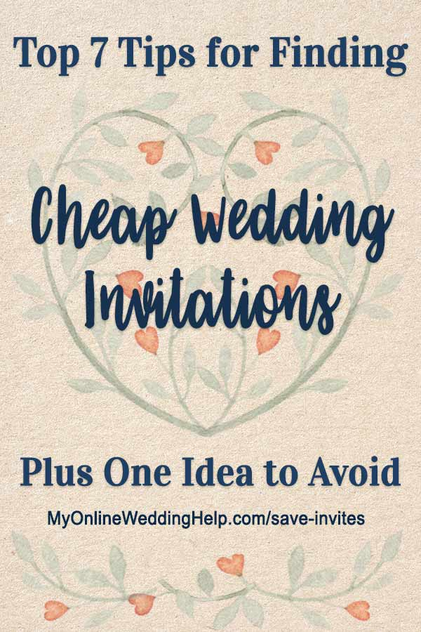 Top 7 Tips For Getting Wedding Invitations Cheap Plus One Idea To