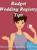 Wedding Registry Tips: Ideas for choosing a registry when you and your guests are on a small budget. | #MyOnlineWeddingHelp MyOnlineWeddingHelp.com