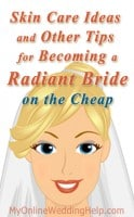 Skin Care Ideas and Other On the Cheap Tips for Becoming a Radiant Bride