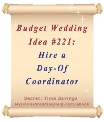 Budget Wedding Idea 221 Hire A Day Of Coordinator My Online Help Blog
