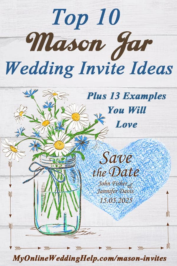You got to have mason jar invitations for your rustic wedding, right? Here are some ideas for invites alone with several examples, plus link to where you can buy them. Some of them are templates, so you can DIY. Others come printed and personalized. 