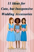 11 Ideas for Cute but Inexpensive Wedding Accessories