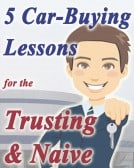 5 Car-Buying Lessons for the Trusting and Naïve