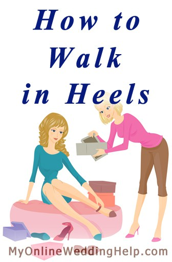 Part 1: Walking in heels on your wedding day. Get the feel ...