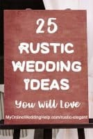 Country-rustic, elegant wedding ideas you will love, plus a few planning tips for brainstorming your own rustic wedding with sophisticated details. #rusticweddingideas #MyOnlineWeddingHelp #countrywedding #countryweddingideas