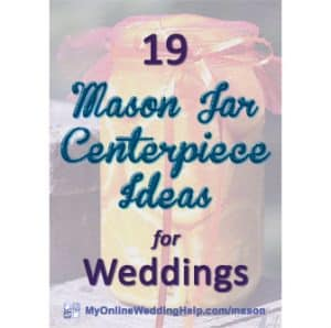 25 Mason Jar Centerpiece Ideas for Weddings 3