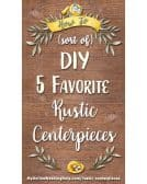 How to Sort of DIY Five Favorite Rustic Wedding Centerpieces