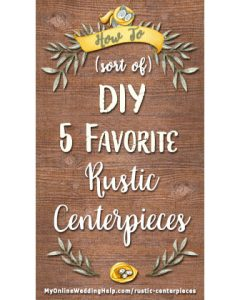 How to Sort of DIY Five Favorite Rustic Wedding Centerpieces 2