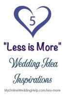 "Wedding Inspiration Ideas: ""Less is More"""