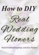 How to DIY Real Wedding Flowers